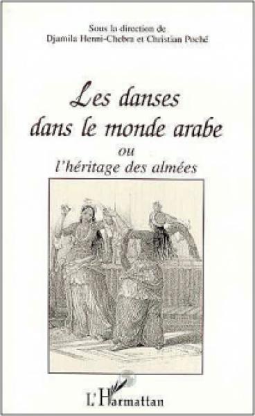Les Danses dans le monde Arabe - Djamila Henni-Chebra/Christian Poché
