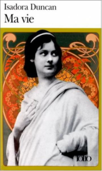 Ma Vie - Isadora Duncan